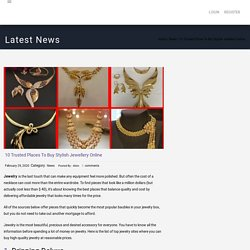 10 Trusted Places to Buy Stylish Jewellery Online