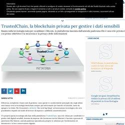 TrustedChain, la blockchain privata per gestire i dati sensibili
