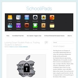 Locking Down Student iPads vs. Trusting Students to Behave