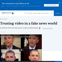 Trusting video in a fake news world