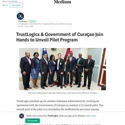 TrustLogics & Government of Curaçao Join Hands to Unveil Pilot Program