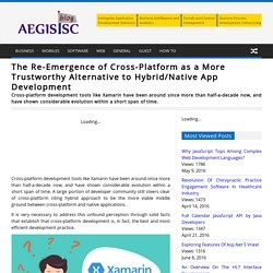 The Re-Emergence of Cross-Platform as a More Trustworthy Alternative to Hybrid/Native App Development