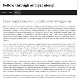 Searching for trustworthy debt collection agencies · Follow through and get along!
