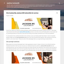 Hire trustworthy Jackson MS locksmiths for service
