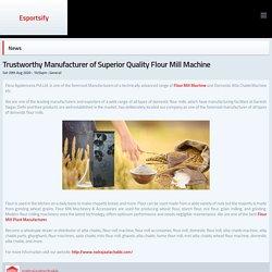 Trustworthy Manufacturer of Superior Quality Flour Mill Machine - Articles - Esportsify
