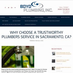 Why Choose A Trustworthy Plumbers Service in Sacramento, CA?