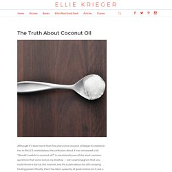 The Truth About Coconut Oil - Ellie Krieger