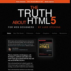 The Truth About HTML5 (For Web Designers) by Luke Stevens