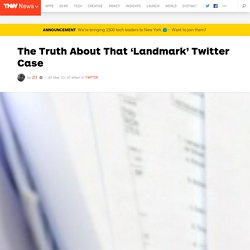 The Truth About That 'Landmark' Twitter Case - Twitter
