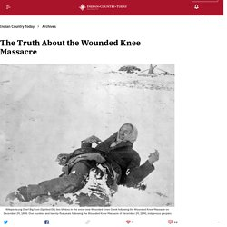 The Truth About the Wounded Knee Massacre