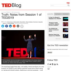 Truth: Notes from Session 1 of TED2019