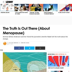 The Truth Is Out There (About Menopause)
