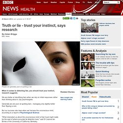 Truth or lie - trust your instinct, says research