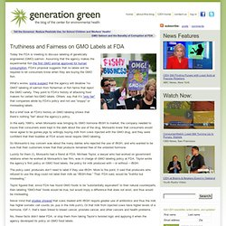 Truthiness and Fairness on GMO Labels at FDA | Generation Green