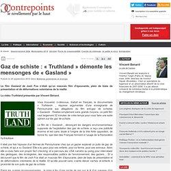 """Gaz de schiste : """"Truthland"""" démonte les mensonges de """"Gasland"""""""