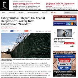 "Citing Truthout Report, UN Special Rapporteur ""Looking Into"" Guantanamo ""Suicides"""
