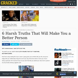6 Harsh Truths That Will Make You a Better Person