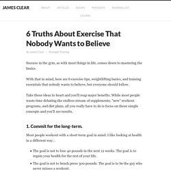 6 Truths About Exercise That Nobody Wants to Believe