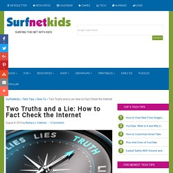 Two Truths and a Lie: How to Fact Check the Internet » Tech Tips » Surfnetkids