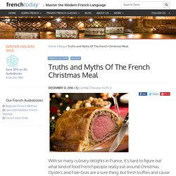 Truths and Myths Of The French Christmas Meal