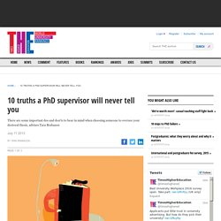 10 truths a PhD supervisor will never tell you
