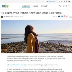 10 Truths Wise People Know (But Don't Talk About)