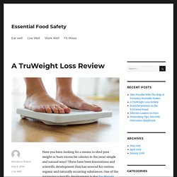 A TruWeight Loss Review - Essential Food Safety
