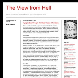 The View from Hell: Trying to See Through: A Unified Theory of Nerddom