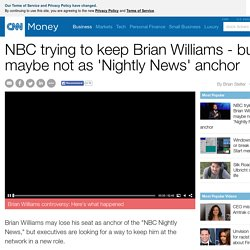 NBC trying to keep Brian Williams - but maybe not as 'Nightly News' anchor - May. 31, 2015