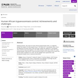 PLOS 20/04/17 Human African trypanosomiasis control: Achievements and challenges