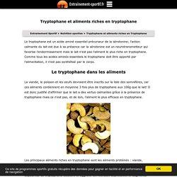 Tryptophane et aliments riches en Tryptophane