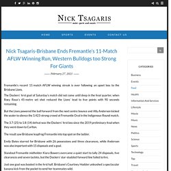 Nick Tsagaris-Brisbane Ends Fremantle's 11-Match AFLW Winning Run, Western Bulldogs too Strong For Giants