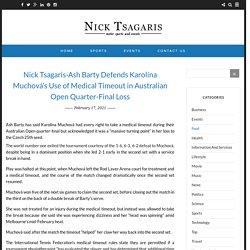 Nick Tsagaris-Ash Barty Defends Karolína Muchová's Use of Medical Timeout in Australian Open Quarter-Final Loss