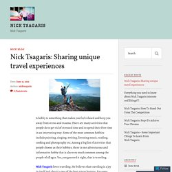 Nick Tsagaris: Sharing unique travel experiences – Nick Tsagaris