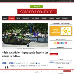 « Tsipras capitule » : la propagande de guerre des médias sur la Grèce