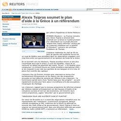 Alexis Tsipras soumet le plan d'aide à la Grèce à un référendum