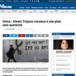 Grèce : Alexis Tsipras renonce à son plan anti-austérité