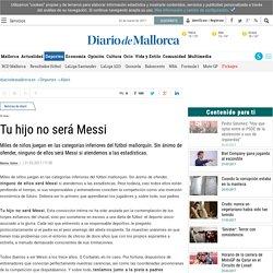 Tu hijo no será Messi