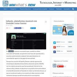 tubeats, plataforma musical con Youtube como fuente