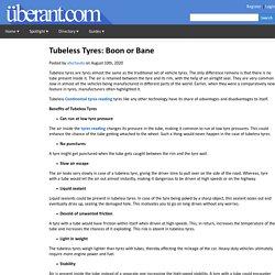 Tubeless Tyres: Boon or Bane