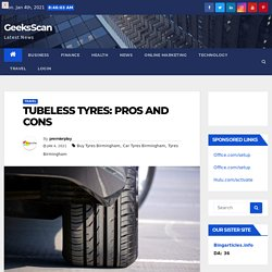 Tubeless Tyres: Pros And Cons