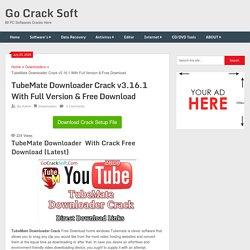 TubeMate Downloader Crack v3.16.1 With Full Version & Free Download