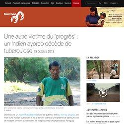 Une autre victime du 'progrès' : un Indien ayoreo décède de tuberculose