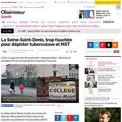 La Seine-Saint-Denis, trop fauchée pour dépister tuberculose et MST