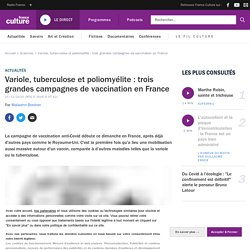 Variole, tuberculose et poliomyélite : trois grandes campagnes de vaccination en France