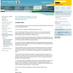 BIOSECURITY_GOVT_NZ 14/06/13 New Management Agency for the National Bovine Tuberculosis Pest Management Plan