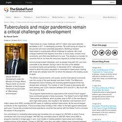 La tuberculose et les grandes pandémies demeurent un défi crucial du développement