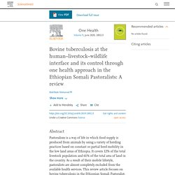 One Health Volume 9 JUNE 2020 Bovine tuberculosis at the human–livestock–wildlife interface and its control through one health approach in the Ethiopian Somali Pastoralists: A review.