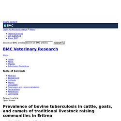 BMC Veterinary Research 07/03/18 Prevalence of bovine tuberculosis in cattle, goats, and camels of traditional livestock raising communities in Eritrea