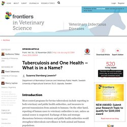 FRONTIERS IN VETERINARY SCIENCE 11/11/15 Tuberculosis and One Health – What is in a Name?